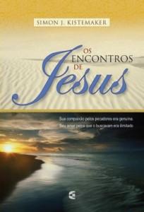 Os encontros de Jesus (Simon J. Kistemaker)