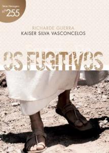 Os fugitivos (Kaiser Silva Vasconcelos – Richarde Guerra)
