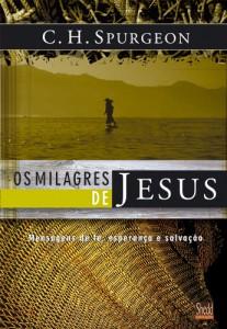 Os Milagres de Jesus (Charles H. Spurgeon)