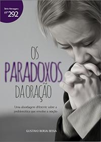 Os paradoxos da oração (Gustavo Borja Bessa)