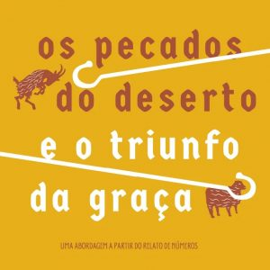 Os pecados do deserto e o triunfo da graça (Rennan Dias)