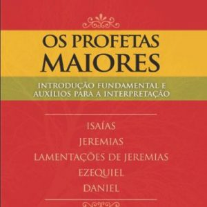 Os profetas maiores (Antônio Renato Gusso)