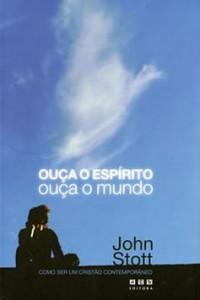 Ouça o Espírito, Ouça o Mundo (John Stott)