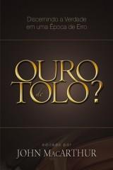 Ouro de Tolo? (John MacArthur Jr.)