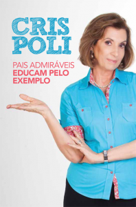 Pais admiráveis educam pelo exemplo (Cris Poli)