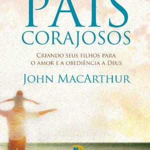 Pais corajosos (John MacArthur)