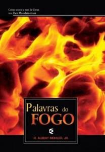 Palavras do Fogo (R. Albert Mohler Jr.)