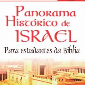 Panorama histórico de Israel (Antônio Renato Gusso)