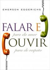 Falar e ouvir (Emerson Eggerichs)
