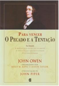 Para Vencer o Pecado e a Tentação (John Owen – Kelly M. Kapic – Justin Taylor)
