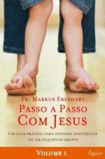 Passo a passo com Jesus Vol.1 (Markus Eberhart)