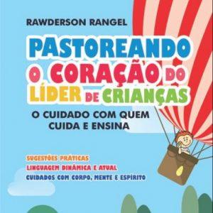 Pastoreando o coração do líder de crianças (Rawderson Rangel)