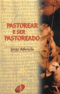 Pastorear e Ser Pastoreado (Jorge Atiencia)