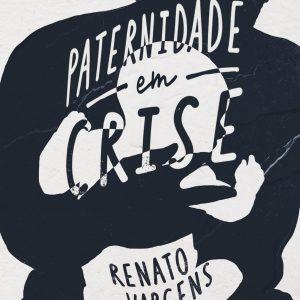 Paternidade em crise (Renato Vargens)
