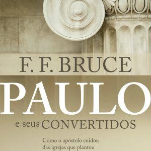Paulo e seus convertidos (F. F. Bruce)