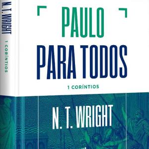 Paulo para todos: 1 Coríntios (N. T. Wright)