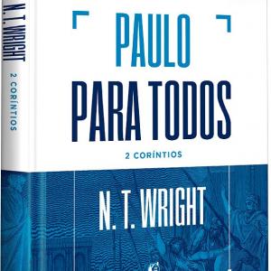 Paulo para todos: 2 Coríntios (N. T. Wright)