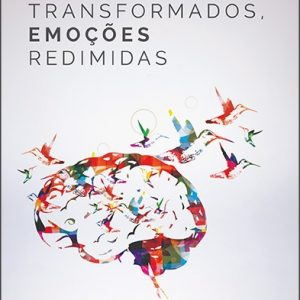 Pensamentos transformados, emoções redimidas (Ricardo Barbosa de Sousa)