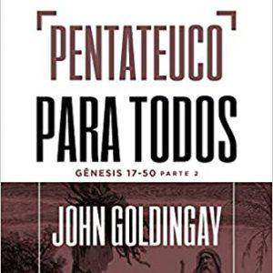 Pentateuco para todos: Gênesis 17-50 – Parte 2 (John Goldingay)