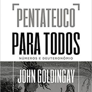 Pentateuco para todos: Números e Deuteronômio (John Goldingay)