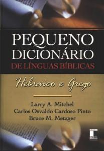 Pequeno Dicionário de Línguas Bíblicas (Larry A. Mitchel – Carlos Osvaldo Cardoso Pinto – Bruce M. Metzger)