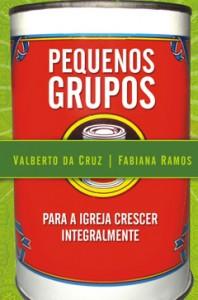 Pequenos grupos (Fabiana Ramos – Valberto da Cruz)
