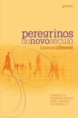 Peregrinos do novo século (Leonard Sweet)