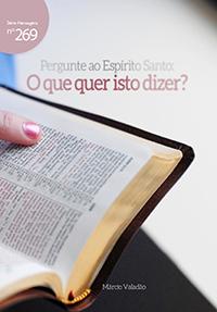 Pergunte ao Espírito Santo: que quer isto dizer? (Márcio Valadão)