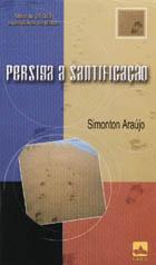 Persiga a Santificação (Simonton Araújo)