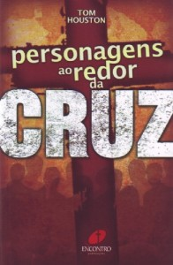 Personagens ao redor da cruz (Tom Houston)