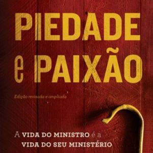 Piedade e paixão (Hernandes Dias Lopes)