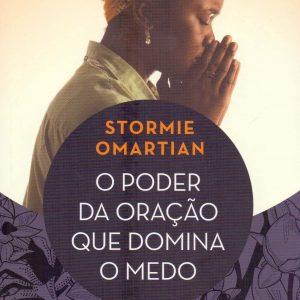 O poder da oração que domina o medo (Stormie Omartian)