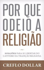 Por que odeio a religião – Creflo Dollar