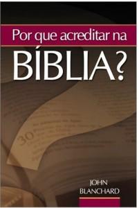 Por Que Acreditar na Bíblia? (John Blanchard)