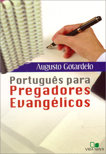 Português para Pregadores Evangélicos (Augusto Gotardelo)
