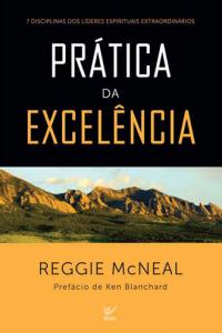 Prática Da Excelência (Reggie McNeal)