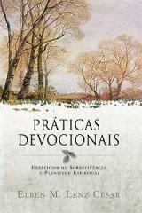 Práticas devocionais (Elben M. Lenz César)