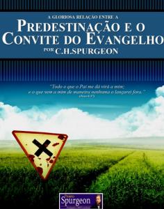 Predestinação e o Convite do Evangelho (Charles H. Spurgeon)