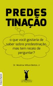 Predestinação (Woodrow Wilson Benton Jr)
