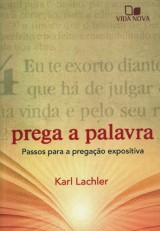 Prega a palavra (Karl Lachler)