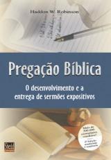 Pregação bíblica (Haddon W. Robinson)