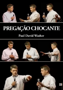 Pregação chocante (Paul David Washer)