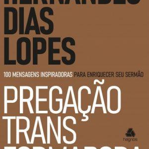 Pregação transformadora (Hernandes Dias Lopes)