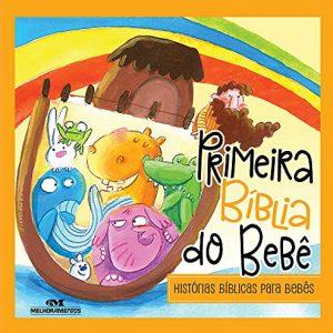 Primeira Bíblia do bebê: histórias bíblicas para bebês