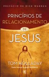 Princípios de relacionamento de Jesus (Tom Holladay)