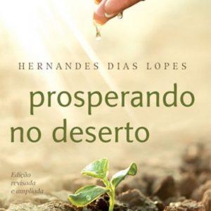 Prosperando no deserto (Hernandes Dias Lopes)