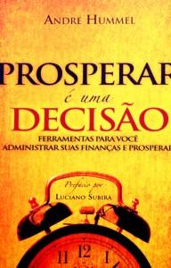 Prosperar é uma decisão (André Hummel)