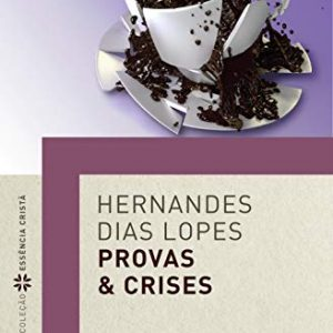 Provas e crises (Hernandes Dias Lopes)