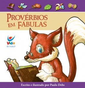 Provérbios em Fábulas (Paulo Debs)