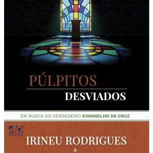 Púlpitos desviados (Irineu Rodrigues – Anelise Rodrigues)